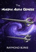 The Magna Aura Genesis by Raymond Burke