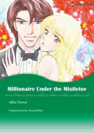 MILLIONAIRE UNDER THE MISTLETOE: Harlequin Comics by Tessa Radley