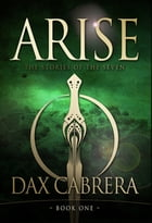 Arise: The Stories of the Seven - Book One by Dax Cabrera