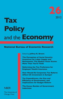 Book Tax Policy and the Economy, Volume 26 by Jeffrey R. Brown