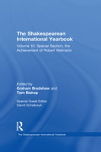 The Shakespearean International Yearbook: Volume 10: Special Section, the Achievement of Robert…