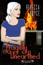 Fragility Unearthed: The Cascade, #3 by Rebecca Royce