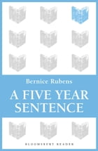 A Five Year Sentence by Bernice Rubens