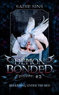 Breathing Under The Bed: Demon Bonded #2 76dd8c45-a9cc-4ca2-8067-1511bde6f768