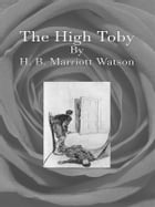 The High Toby by H. B. Marriott Watson
