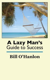 A Lazy Man's Guide to Success