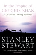 9780007394036 - Stanley Stewart: In the Empire of Genghis Khan: A Journey Among Nomads (Text Only) - Livre