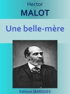 Une belle-mère: Edition intégrale by Hector MALOT