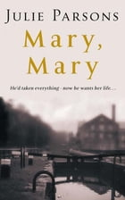 Mary, Mary by Julie Parsons