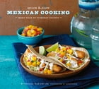 Quick & Easy Mexican Cooking: More Than 80 Everyday Recipes by Cecilia Hae-Jin Lee