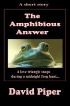 The Amphibious Answer by David Piper