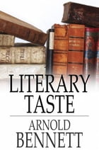 Literary Taste: How to Form It by Arnold Bennett