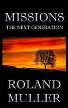 Missions: Next Generation by Roland Muller