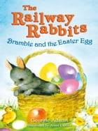 Bramble and the Easter Egg by Currey Anna