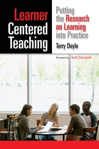 Learner-Centered Teaching: Putting the Research on Learning into Practice