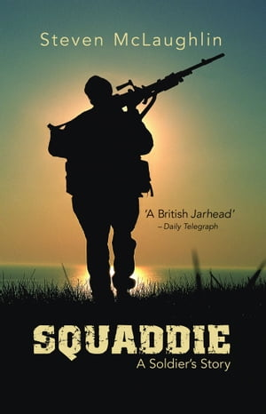 Squaddie A Soldier's Story