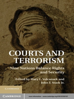 Courts and Terrorism Nine Nations Balance Rights and Security