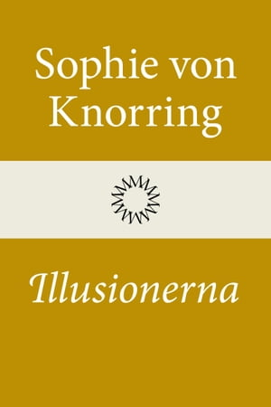 Illusionerna by Sophie von Knorring