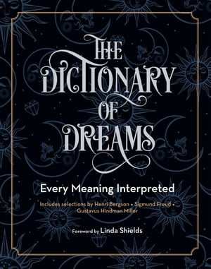 The Dictionary of Dreams: Every Meaning Interpreted de Gustavus Hindman Miller