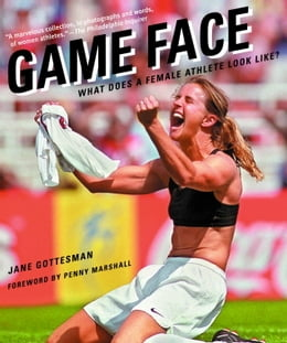 Book Game Face: What Does a Female Athlete Look Like? by Jane Gottesman