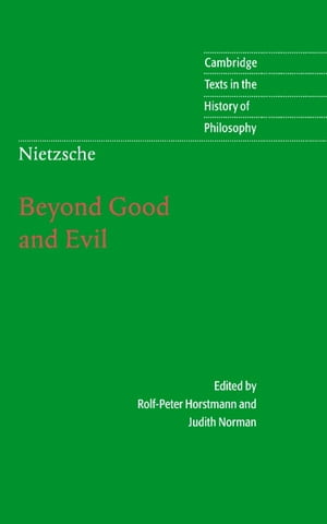 Nietzsche: Beyond Good and Evil Prelude to a Philosophy of the Future