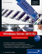 Windows Server 2012 R2: Das umfassende Handbuch by Ulrich B. Boddenberg