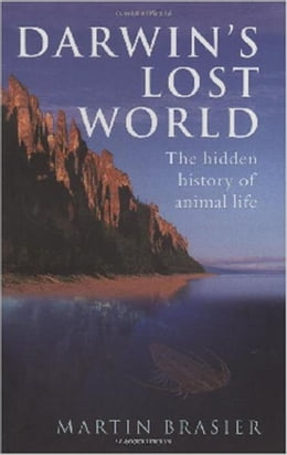 Book Darwin's Lost World: The hidden history of animal life by Martin Brasier