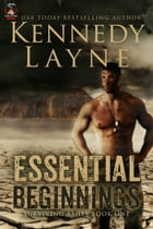Essential Beginnings (Surviving Ashes, Book One) by Kennedy Layne