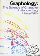 Graphology: The Science of Character in Handwriting by Henry Frith