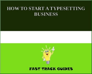 HOW TO START A TYPESETTING BUSINESS by Alexey
