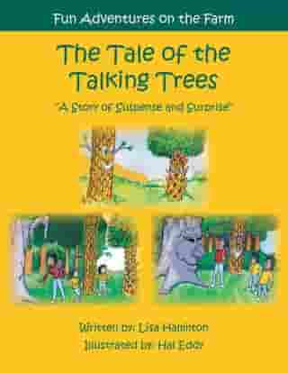 """The Tale of the Talking Trees: The Tale of the Talking Trees """"A Story of Suspense and Surprise"""""""