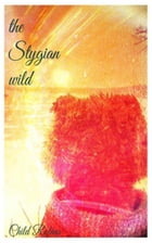 The Stygian Wild: 22 poems by Child Robins