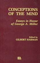 Conceptions of the Human Mind: Essays in Honor of George A. Miller