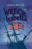 Wreck of the Isabella by David  Miller