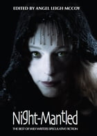 Night-Mantled: Best of Wily Writers, volume 1 by Angel McCoy