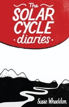 """The SolarCycle Diaries : """"So, um, tell me again why we're cycling through the Sahara in June..."""" by Susie Wheeldon"""