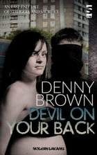 Devil On Your Back by Denny Brown