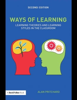 Book Ways of Learning: Learning Theories and Learning Styles in the Classroom by Pritchard, Alan