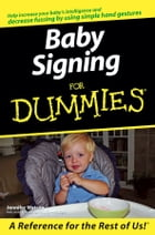 Baby Signing For Dummies by Jennifer Watson