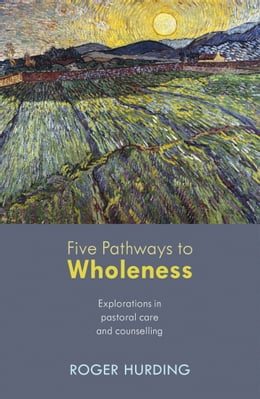 Book Five Pathways to Wholeness by Roger Hurding