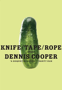 Book Knife/Tape/Rope by Dennis Cooper