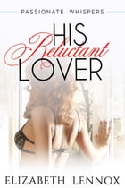 His Reluctant Lover by Elizabeth Lennox
