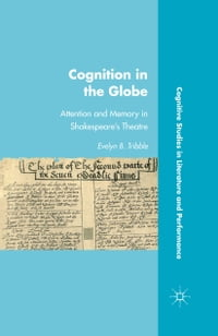 Cognition in the Globe: Attention and Memory in Shakespeare's Theatre