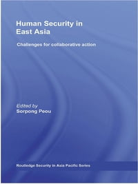 Human Security in East Asia: Challenges for Collaborative Action