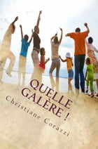 Quelle galère ! by Christiane Corazzi