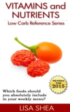Vitamins and Nutrients - Low Carb Reference by Lisa Shea