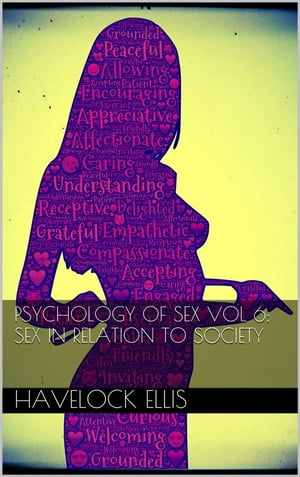 Psychology of sex vol VI: sex in relation to society