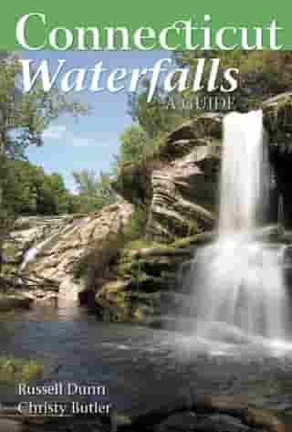 Connecticut Waterfalls: A Guide by Russell Dunn