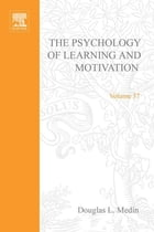 Psychology of Learning and Motivation: Advances in Research and Theory