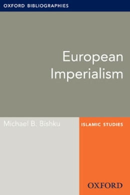 Book European Imperialism: Oxford Bibliographies Online Research Guide by Michael B. Bishku